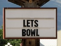 Sign reading Lets Bowl