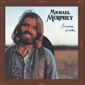 Album cover for Michael Murphey's debut album, Geronimo's Cadillac